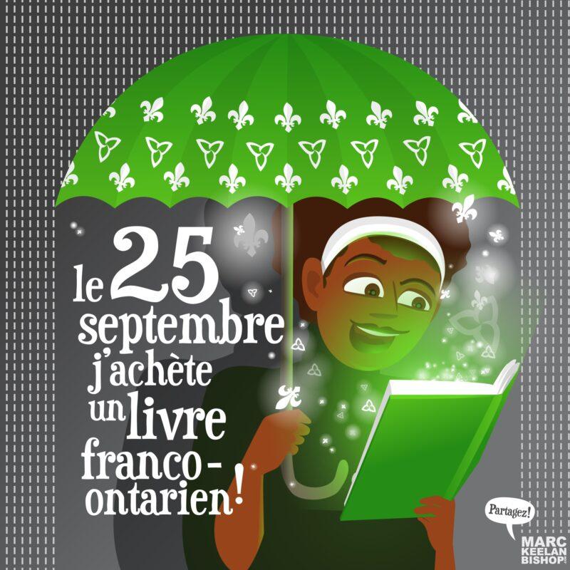 """Image montrant une femme en train de lire sous un parapluie vert décoré de trilles et de fleurs de lys.  On peut aussi voir le texte : """"le 25 septembre j'achète un livre franco-ontarien"""""""