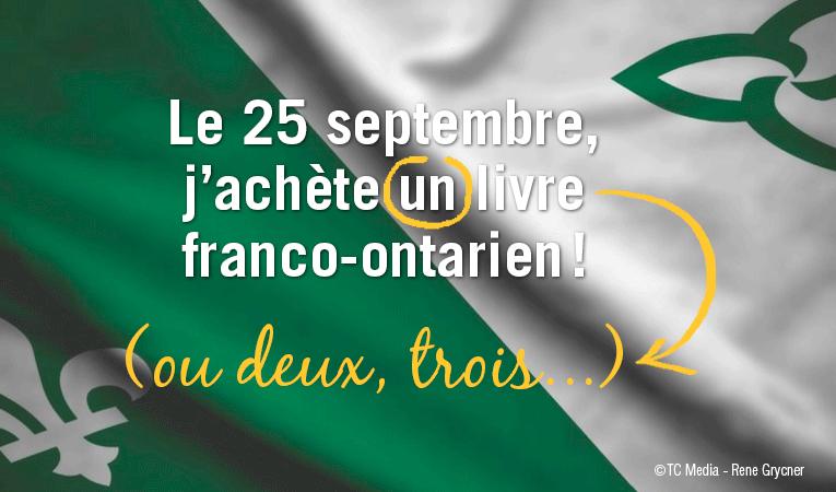 """Sur un drapeau franco-ontarien, l'image montre en blanc la phrase suivante : """"Le 25 septembre, j'achète un livre franco-ontarien"""". Le mot un est encerclé et une correction indiquée en jaune au bas de l'image : ou deux, trois..."""